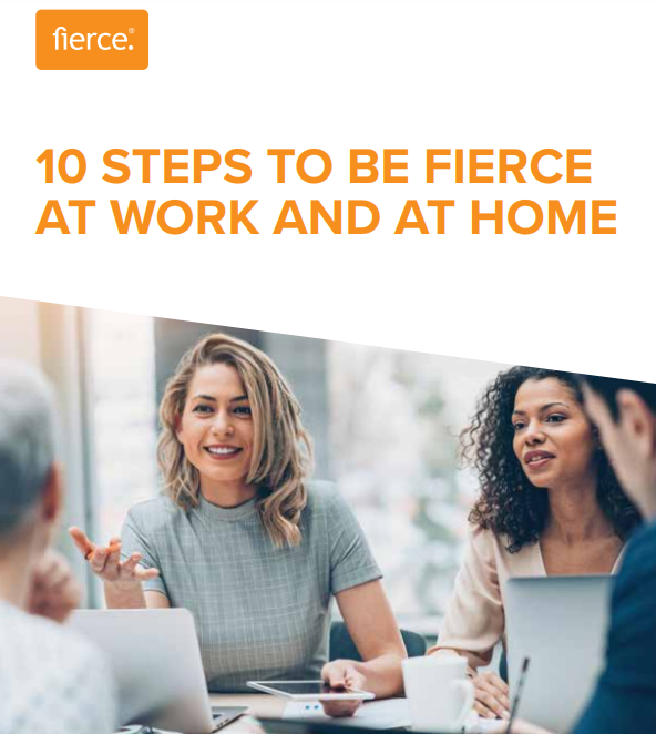 10 Steps to be Fierce at Work and at Home